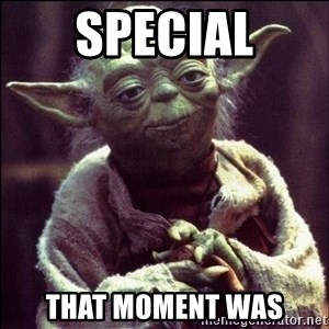 Advice Yoda - Special That moment was