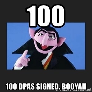 The Count from Sesame Street - 100 100 DPAs signed. Booyah