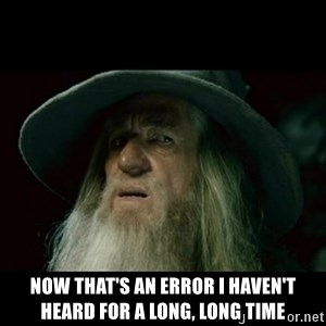 no memory gandalf - Now that's an error i haven't heard for a long, long time