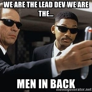 men in black - We are the lead dev We are the... Men In BACK