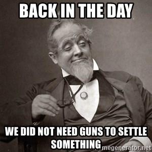 1889 [10] guy - back in the day  we did not need guns to settle something