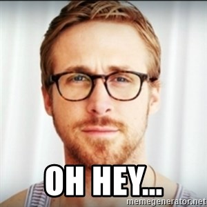 Ryan Gosling Hey Girl 3 - oh hey...