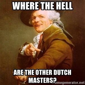 Joseph Ducreux - Where the hell are the other Dutch Masters?