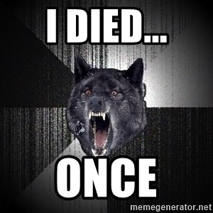 Insanity Wolf - i died... once