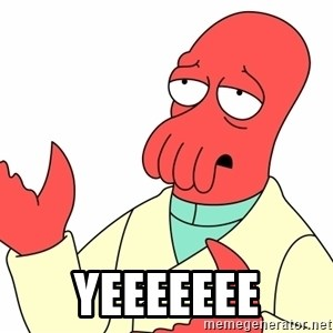 Why not zoidberg? - yeeeeeee