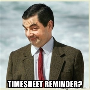 MR bean - Timesheet reminder?