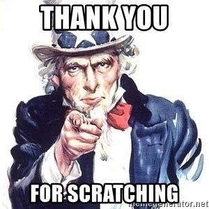 Uncle Sam - thank you  for scratching