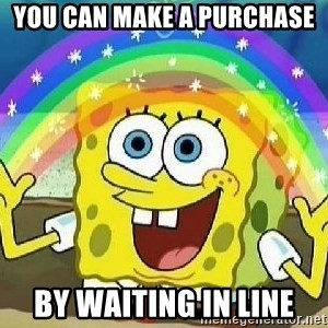 Imagination - you can make a purchase by waiting in line