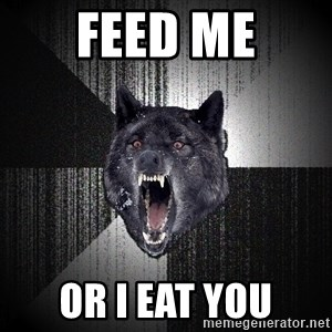 Insanity Wolf - feed me or i eat you