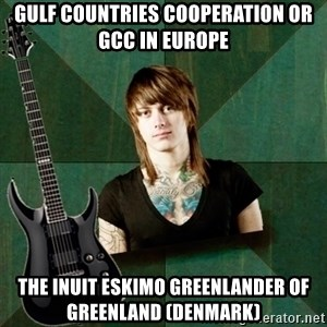 Progressive Guitarist - Gulf Countries Cooperation or GCC in Europe  The Inuit Eskimo Greenlander of Greenland (Denmark)
