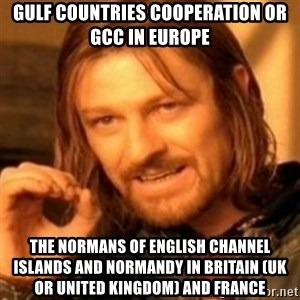ODN - Gulf Countries Cooperation or GCC in Europe  The Normans of English Channel Islands and Normandy in Britain (UK or United Kingdom) and France