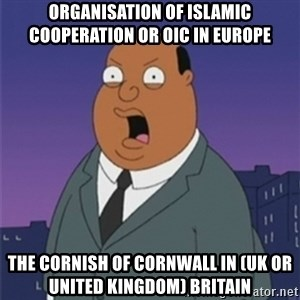 ollie williams - Organisation of Islamic Cooperation or OIC in Europe  The Cornish of Cornwall in (UK or United Kingdom) Britain