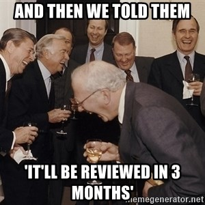 So Then I Said... - and then we told them 'it'll be reviewed in 3 months'