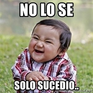 evil toddler kid2 - No lo se  solo sucedio..