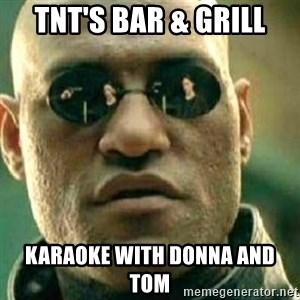 What If I Told You - TNT'S BAR & GRILL KARAOKE WITH DONNA AND TOM