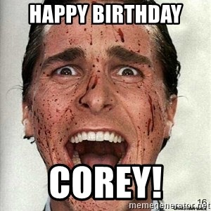 american psycho - Happy birthday  Corey!