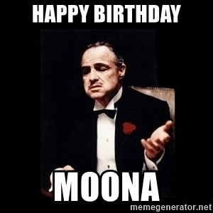 The Godfather - Happy birthday Moona