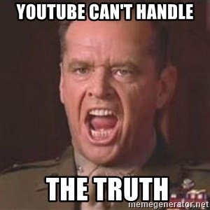 Jack Nicholson - You can't handle the truth! - YOUTUBE CAN'T HANDLE  THE TRUTH