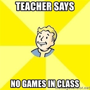 Fallout 3 - Teacher says no games in class