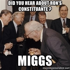 So Then I Said... - Did you hear about Ron's constituante ? Miggs