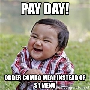 evil toddler kid2 - Pay DAY! Order Combo Meal instead of   $1 menu