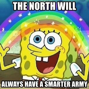 Imagination - the north will always have a smarter army