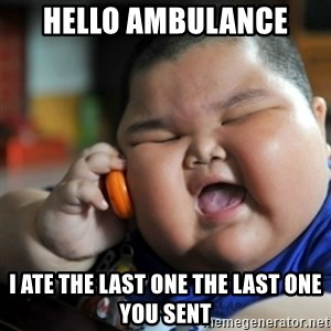 fat chinese kid - hello ambulance I ate the last one the last one you sent