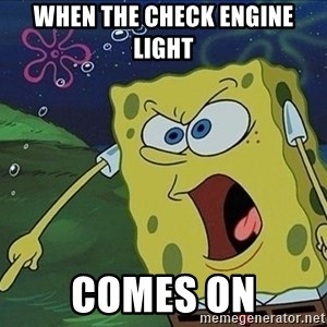 Spongebob Rage - when the check engine light comes on