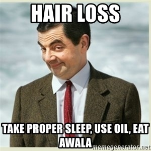MR bean - Hair Loss Take Proper Sleep, Use Oil, Eat Awala