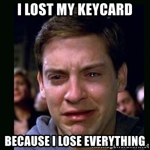 crying peter parker - I lost my keycard because I lose everything