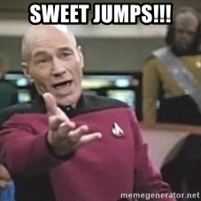 Captain Picard - SWEET JUMPS!!!
