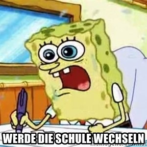 Spongebob What I Learned In Boating School Is - werde die Schule wechseln
