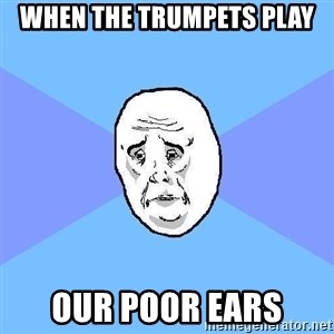 Okay Guy - When the Trumpets play  our poor ears
