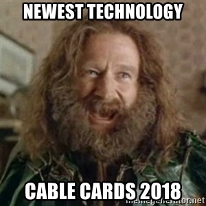 What Year - Newest technology Cable Cards 2018