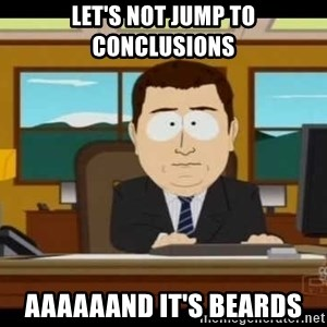 south park aand it's gone - Let's not jump to conclusions Aaaaaand it's beards
