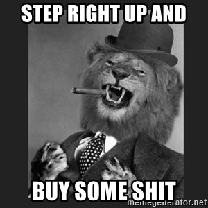 Gentleman Lion - Step right up and  buy some shit