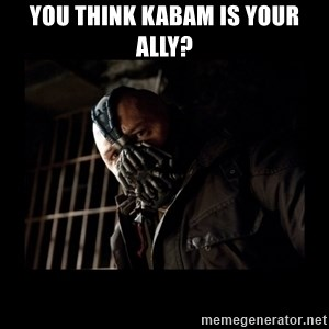 Bane Meme - You think kabam is your ally?