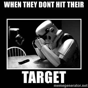 Sad Trooper - When they dont hit their target