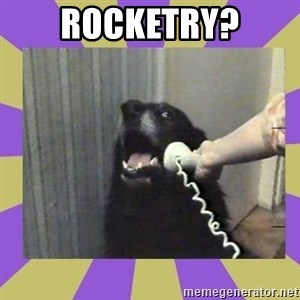 Yes, this is dog! - Rocketry?