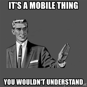 Grammar Guy - It's a Mobile Thing You wouldn't understand