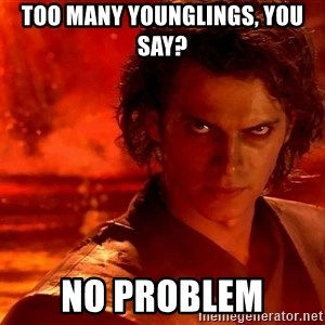Anakin Skywalker - Too many younglings, you say? No problem