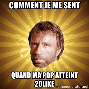 Chuck Norris Advice - comment je me sent quand ma pdp atteint 20like