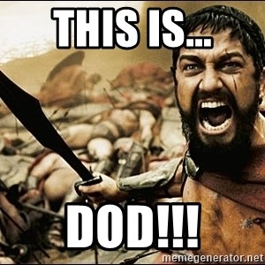 This Is Sparta Meme - This is... DOD!!!
