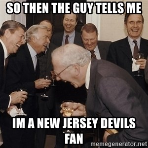 So Then I Said... - SO THEN THE GUY TELLS ME IM A NEW JERSEY DEVILS FAN