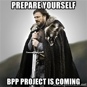 Game of Thrones - PREPARE YOURSELF BPP PROJECT IS COMING