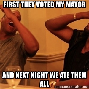 kanye west jay z laughing - first they voted my mayor and next night we ate them all