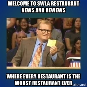 drew carey - Welcome to SWLA restaurant News and Reviews Where every restaurant is the worst restaurant ever