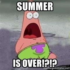 D Face Patrick - summer is over!?!?