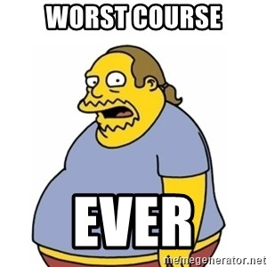 Comic Book Guy Worst Ever - worst course ever