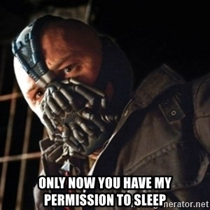 Only then you have my permission to die - Only now you have my permission to sleep